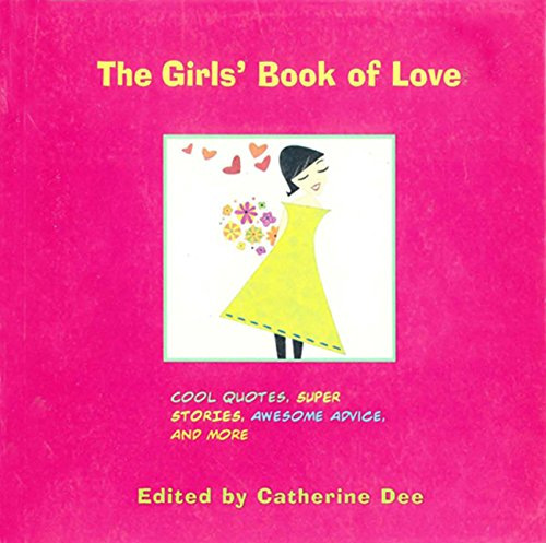 The Girls' Book of Love: Cool Quotes, Super Stories, Awesome Advice, and More (English Edition)