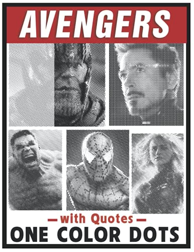 Avengers One Color Dots with Quotes: Super Heroes Illustrations Coloring Book ONE COLOR DOTS For Adults Relaxation & Stress Relief Superheroes Fan