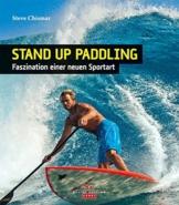 Stand Up Paddling: SUP - Faszination einer neuen Sportart - 1